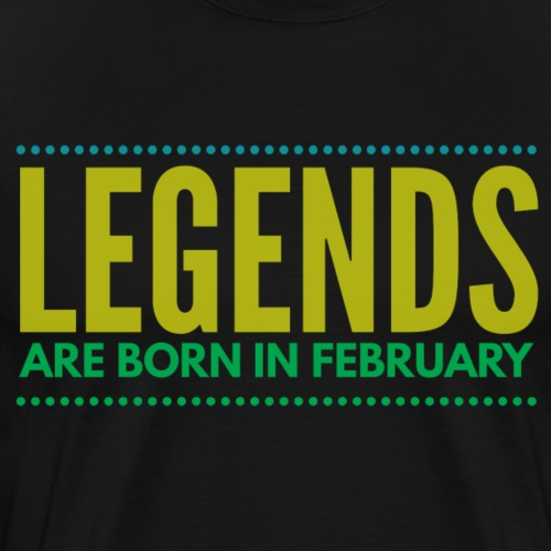 Legends are born february - Mannen Premium T-shirt
