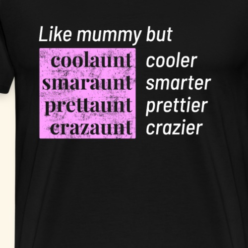 Lustiges Tante cooler smarter prettier crazier - Männer Premium T-Shirt