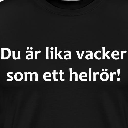 Du_--r_lika_vacker_som_ett_helr--r- - Premium-T-shirt herr