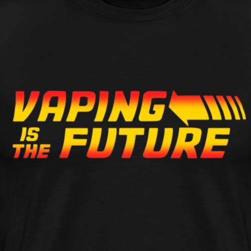 Vaping isThe Future - T-shirt Premium Homme