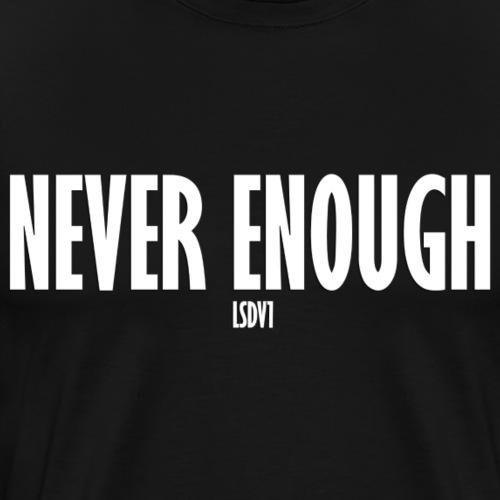 Le Son Des Villes : Never Enough [LSDV] - T-shirt Premium Homme