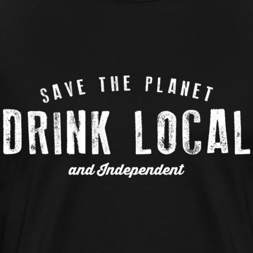 Drink Local - Men's Premium T-Shirt