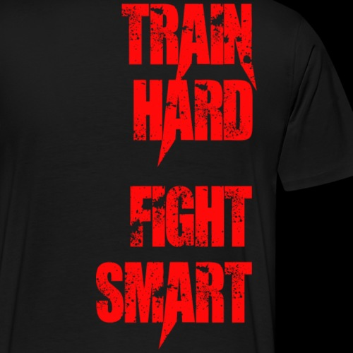 Train hard - fight smart - Männer Premium T-Shirt
