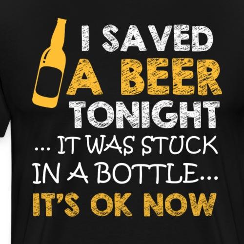 I saved a beer tonight.. - Männer Premium T-Shirt