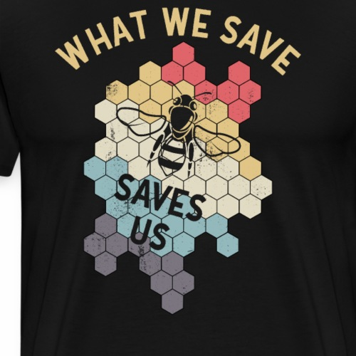 What we Save Saves us Shirt Rettet die Bienen - Männer Premium T-Shirt