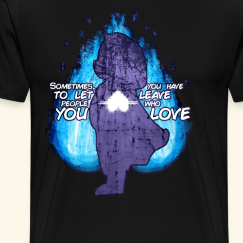 You Have To Let Leave - Men's Premium T-Shirt