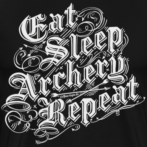 Eat Sleep Archery Repeat BLW (Archery by BOWTIQUE) - Männer Premium T-Shirt