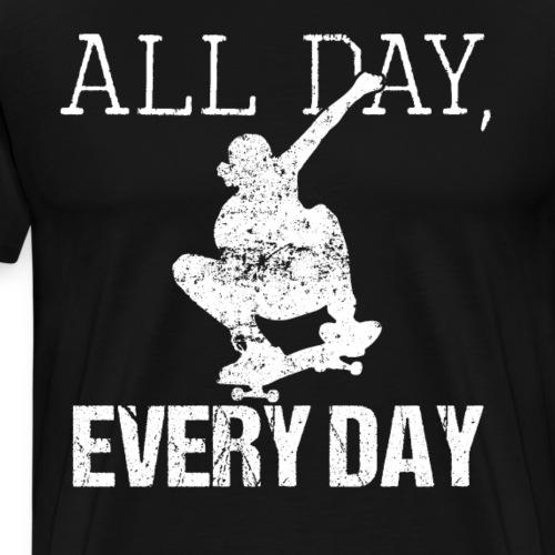ALL DAY EVERY DAY | Skateboarding - Männer Premium T-Shirt