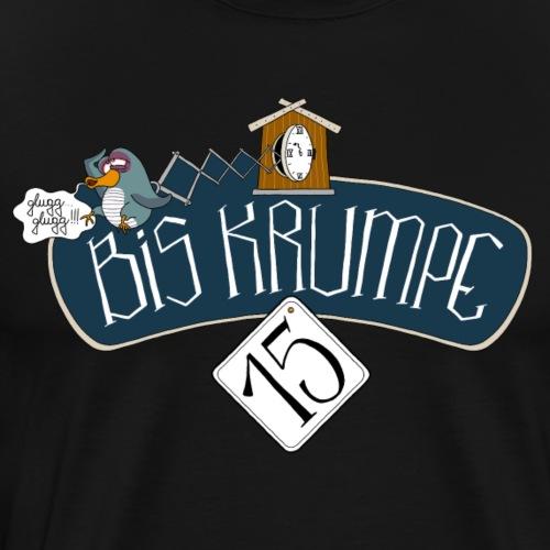 Bis krumpe 15 - Männer Premium T-Shirt