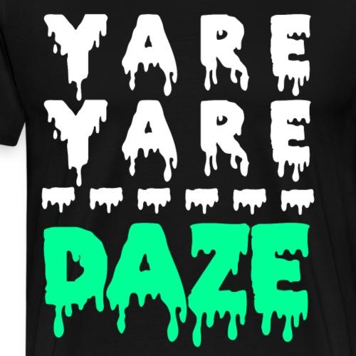Yare Yare Daze - Men's Premium T-Shirt