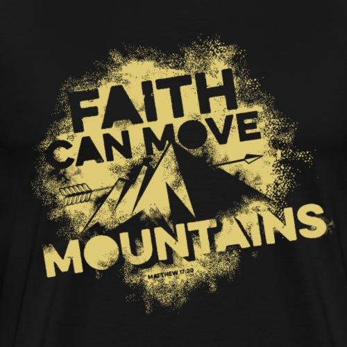 Faith can move mountains - Mannen Premium T-shirt