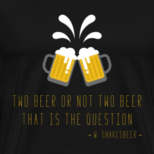 Two beer - Men's Premium T-Shirt