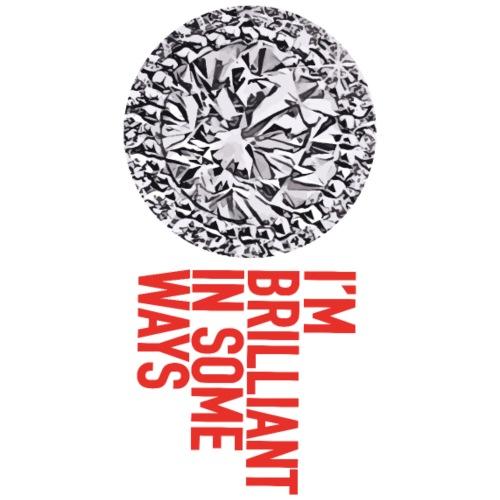 I'm brilliant in some ways - Mannen Premium T-shirt