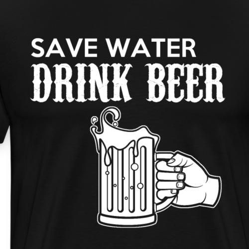 Save Water, Drink Beer - Männer Premium T-Shirt