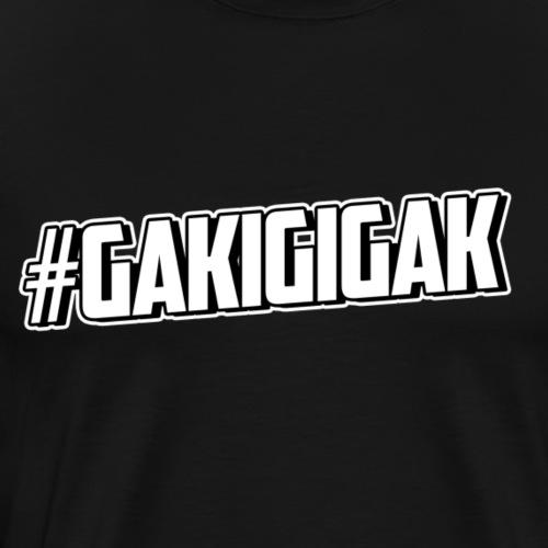 #GAKIGIGAK - Männer Premium T-Shirt