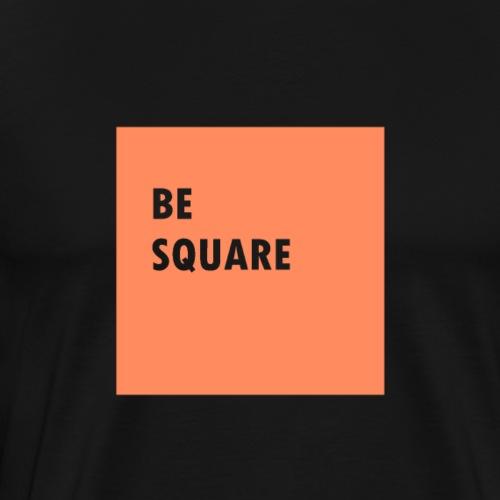 Be square - Männer Premium T-Shirt