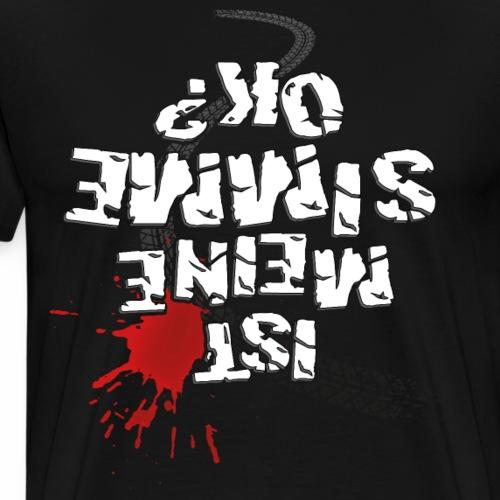 Ist meine SIMME ok? (weißer Text) - Men's Premium T-Shirt