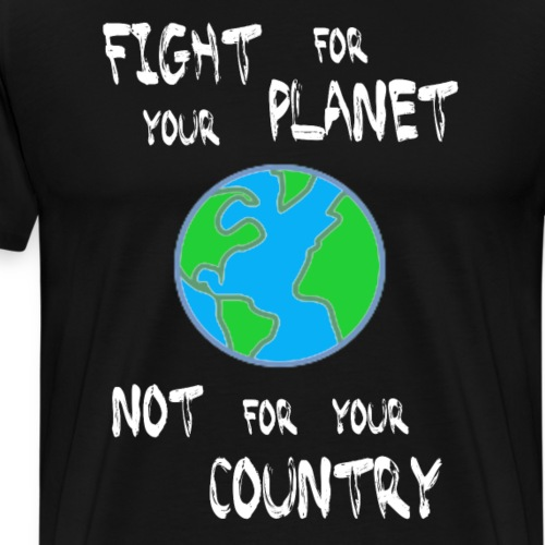 Fight for your planet (white) - Men's Premium T-Shirt