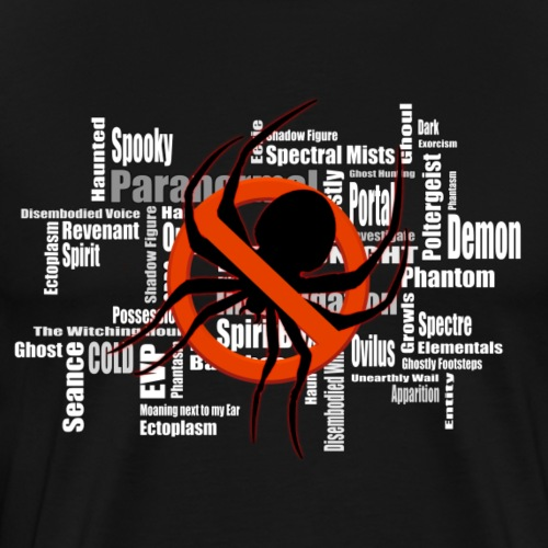 Paranormal - Anything but Spiders! - Men's Premium T-Shirt