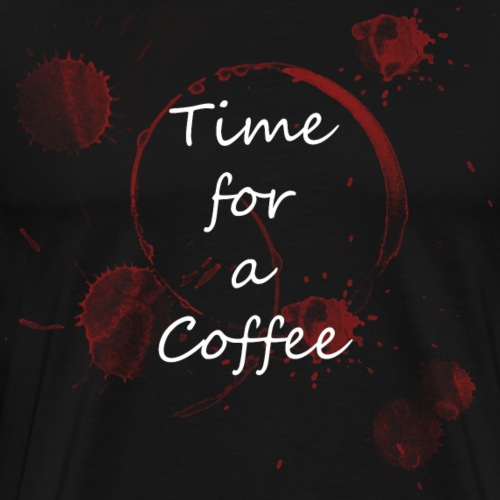 Kaffee Pause, Time for a Coffee - Männer Premium T-Shirt