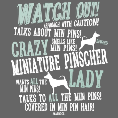 Watch Out! Min Pin W - Miesten premium t-paita