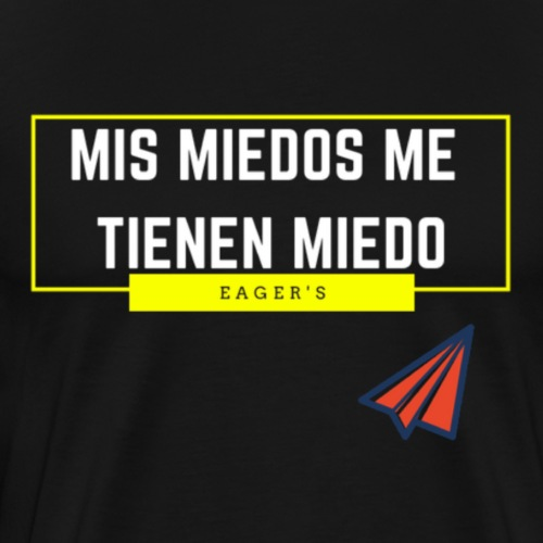 Mis miedos me tienen miedo - Camiseta premium hombre