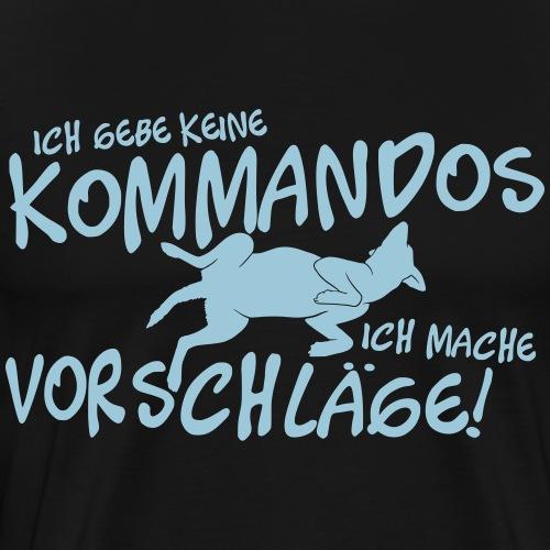 Ich mache Vorschläge! - Hunde Shirt Geschenkidee - Männer Premium T-Shirt