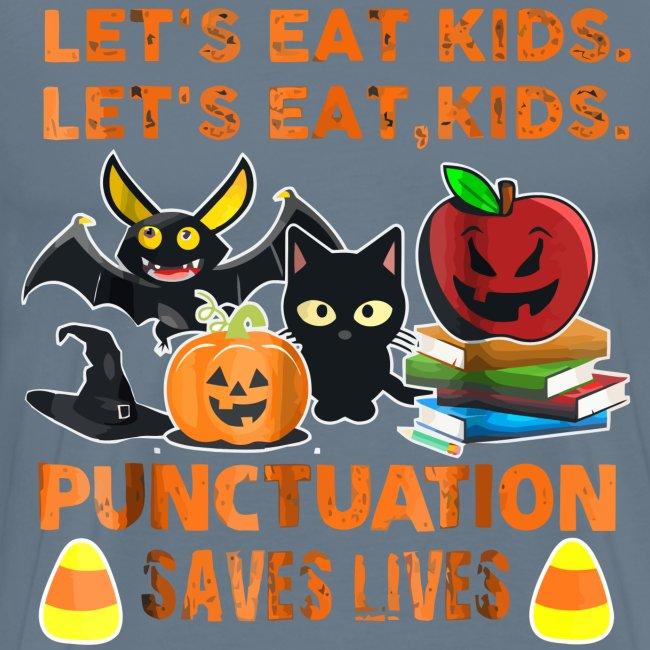 Let's eat kids punctuation saves lives shirt