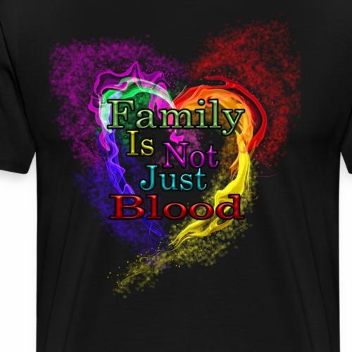 Family in not just blood - Men's Premium T-Shirt