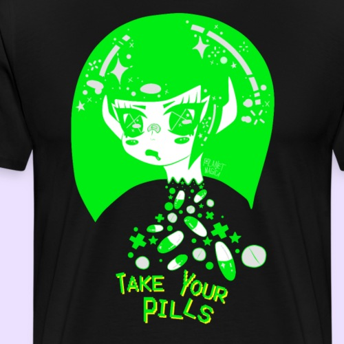 TAKE YOUR PILLS green - Men's Premium T-Shirt