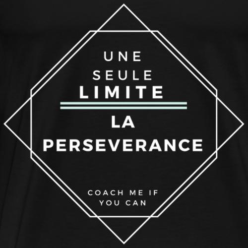 une seule limite : la persévérance - T-shirt Premium Homme