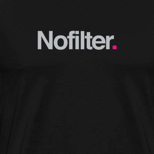 Nofilter. - Men's Premium T-Shirt