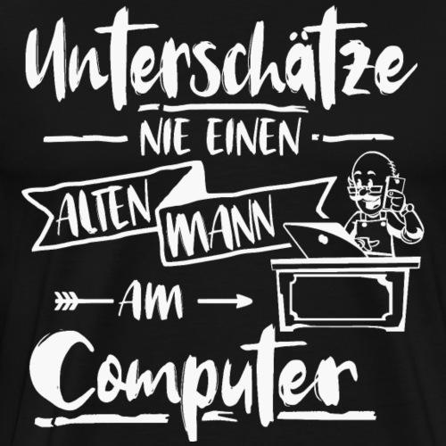 Alter Mann Computer unterschaetze nie Shirt - Männer Premium T-Shirt