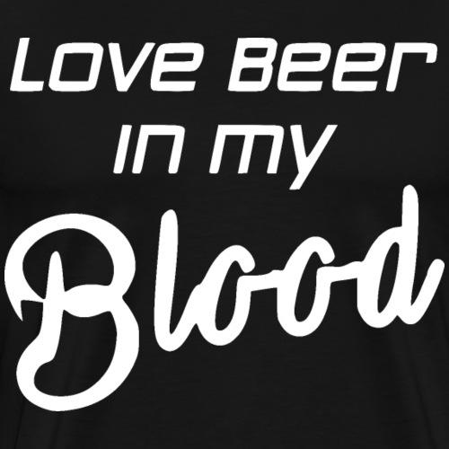 Love beer in my Blood Weiß - Männer Premium T-Shirt
