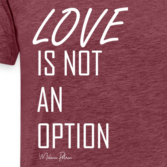 LOVE IS NOT AN OPTION