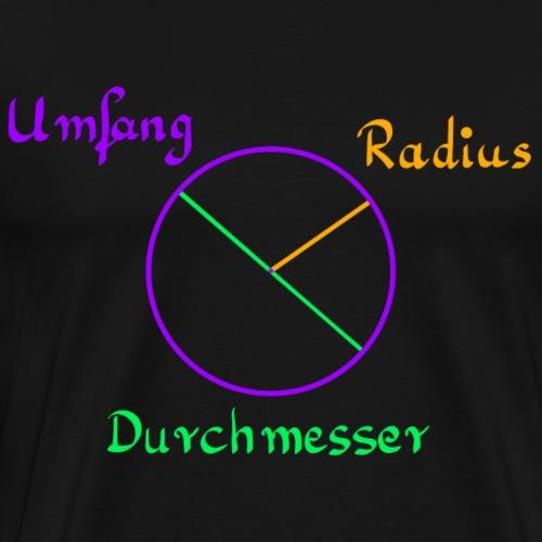 Kreis mit Umfang, Radius und Durchmesser - Männer Premium T-Shirt