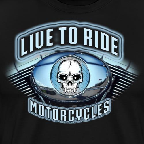 LIVE TO RIDE - MOTORCYCLES Textiles and gifs - Miesten premium t-paita