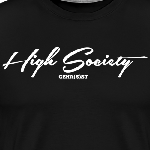 High Society - Männer Premium T-Shirt