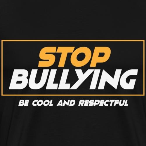 Stop Bullying - Camiseta premium hombre