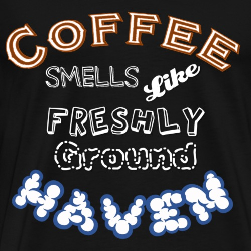 Coffee - Haven - SW - Männer Premium T-Shirt