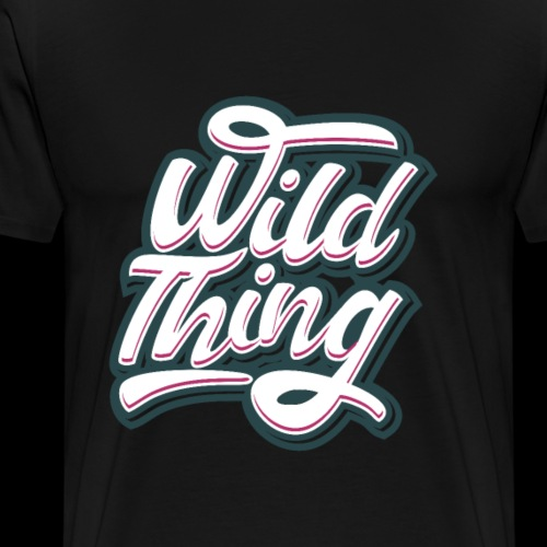 Wild Thing - Männer Premium T-Shirt