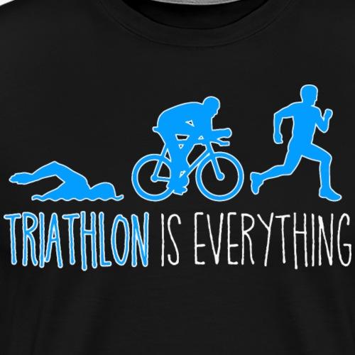 TRIATHLON is everything - Triathlet - Männer Premium T-Shirt