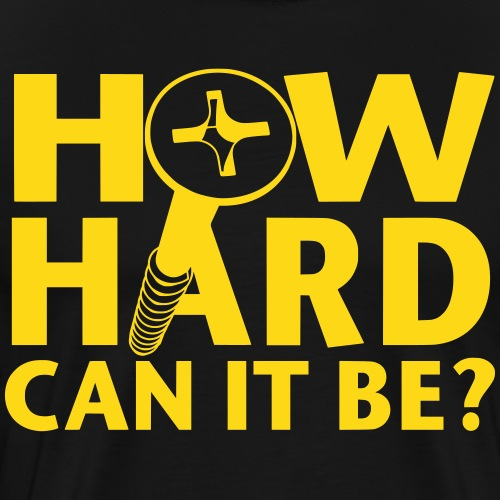 How hard can it be? - Men's Premium T-Shirt