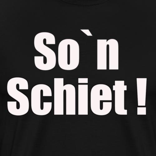 So`n Schiet! - in norddeutsch Scheiße sagen - Männer Premium T-Shirt