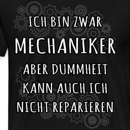 Mechaniker Lustiger Spruch Shirt Geschenk - Männer Premium T-Shirt