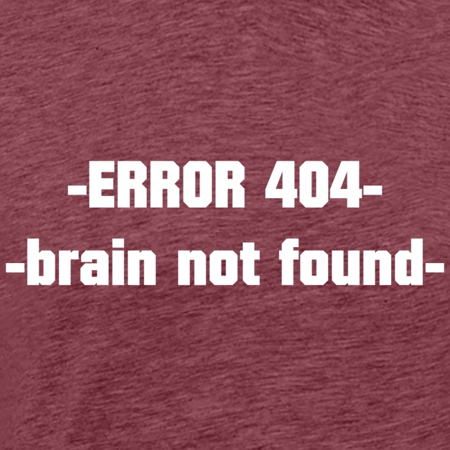 ERROR 404 brain not found Gift Idea white