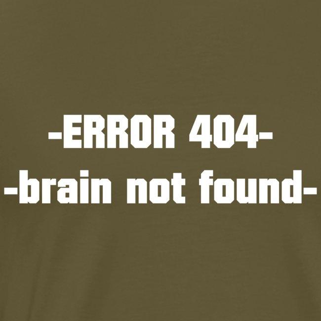 ERROR 404 brain not found Gift Idea white
