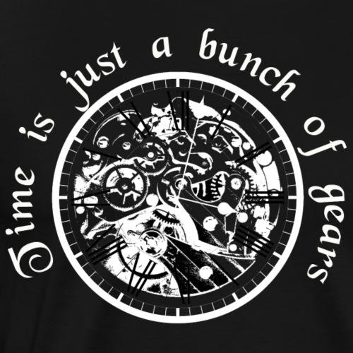Time is just a bunch of gears - Männer Premium T-Shirt