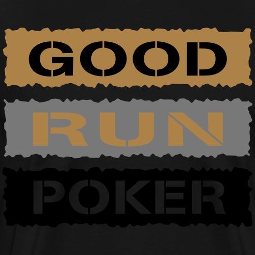 good_run_poker - T-shirt Premium Homme