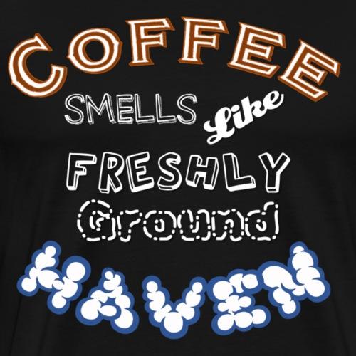 Coffee - Haven - SW - Männer Premium T-Shirt